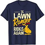 The Lawn Ranger Rides Again - Lawn Tractor Mowing T-Shirt