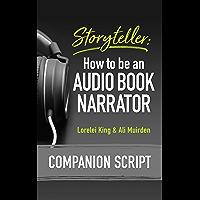 Storyteller: How to be an Audio Book Narrator - Companion Script