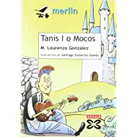 Tanis I o Mocos (Infantil E Xuvenil - Merlín - De 11 Anos En Diante)