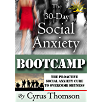 The 30-Day Social Anxiety Bootcamp: The Proactive Social Anxiety Cure to Overcome Shyness (Developed Life Health and Wellness, Social Anxiety, Social Anxiety ... Anxiety Books Book 5) (English Edition)