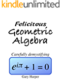 Felicitous Geometric Algebra: Carefully demystifying Euler's Identity