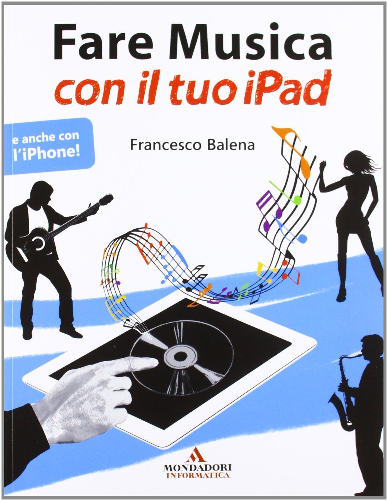 Amazon it: Fare musica con il tuo iPad - Francesco Balena