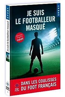 100% de satisfaction marques reconnues qualité stable Je suis l'arbitre masqué: Amazon.fr: Anonyme, Francois ...