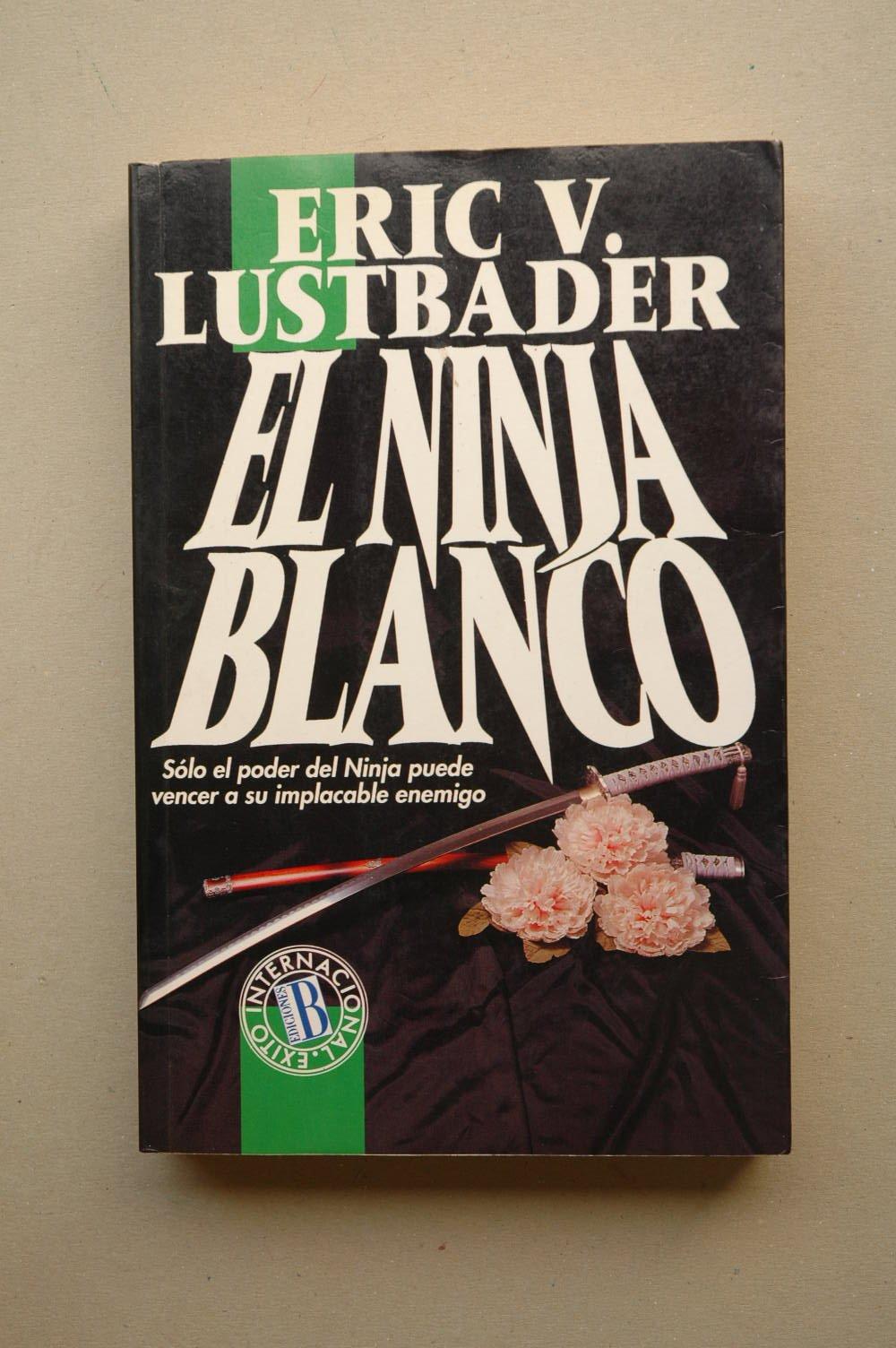 El ninja Blanco: Amazon.es: Lustbader: Libros