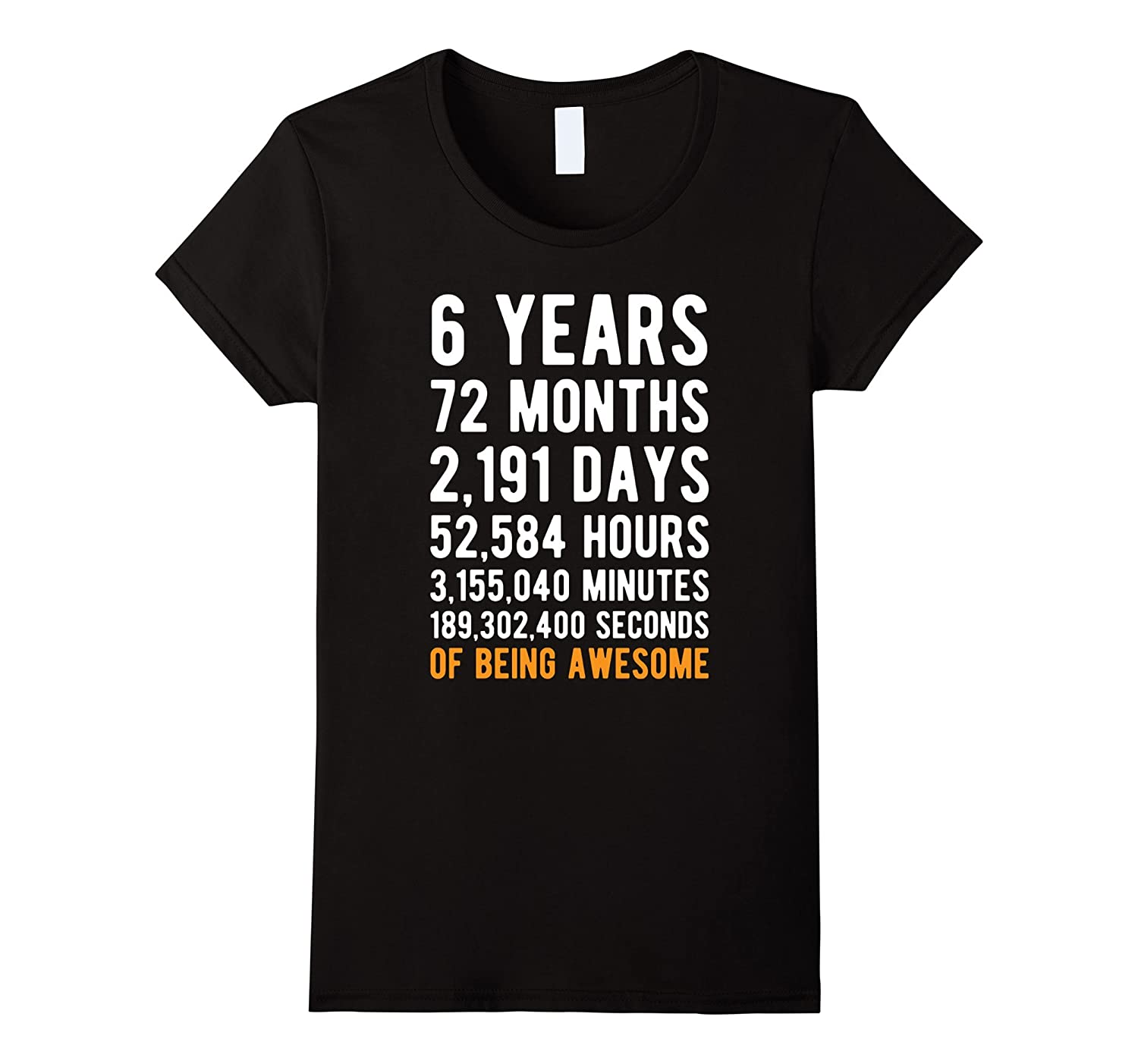6th Birthday Gift T Shirt 6 Years Old Being Awesome Tee-Awarplus