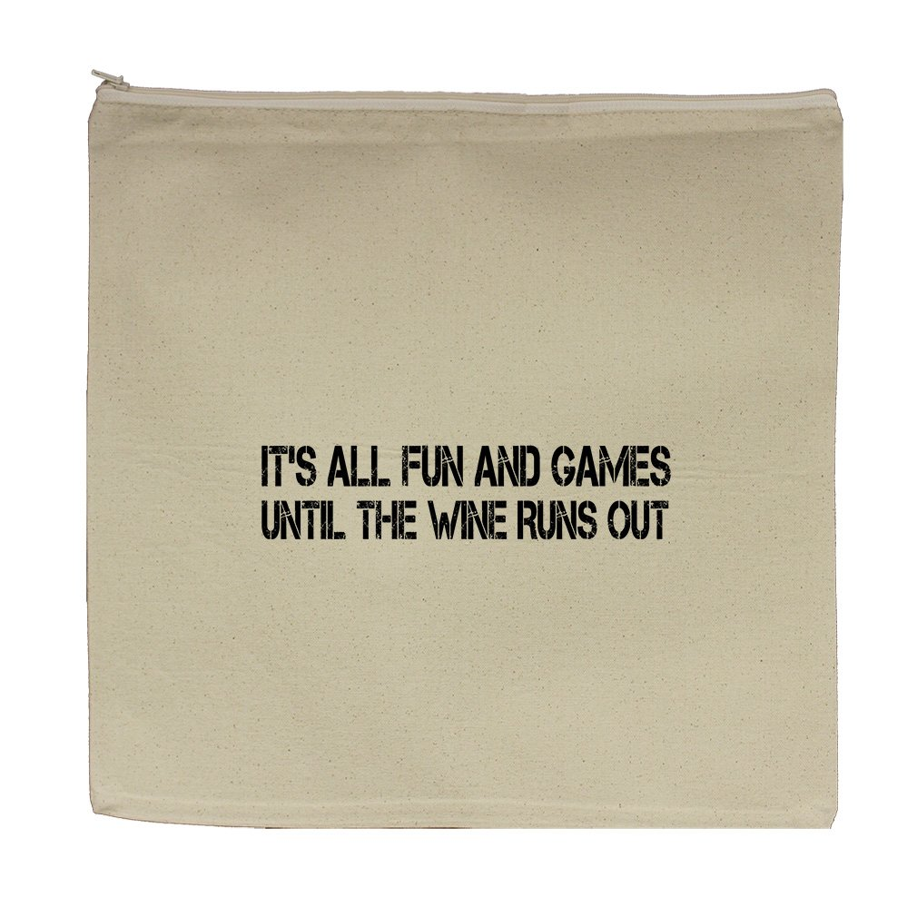Fun And Games Until The Wine Runs Out Canvas Zipper Tote Bag Makeup Bag
