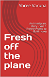 Fresh off the plane: An immigrant diary - Vol. 1 (Pennsylvania to Baltimore)