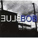 Blue Bob [Import allemand]