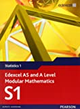Edexcel AS and A Level Modular Mathematics Statistics 1 S1 (Edexcel GCE Modular Maths)