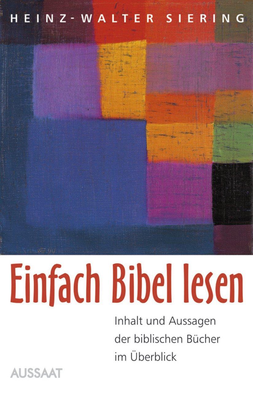 Einfach Bibel lesen: Kurze Einführung in die biblischen Bücher