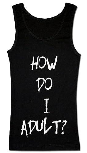 How Do I Adult? Camiseta sin mangas para mujer