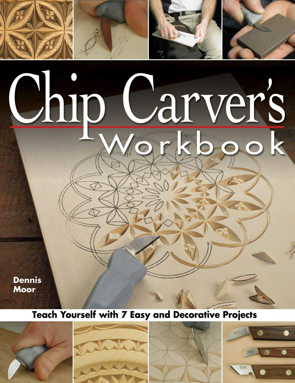 Chip Carver's Workbook: Teach Yourself with 7 Easy & Decorative Projects  (Fox Chapel Publishing) Learn Step-by-Step: Tools, Techniques, Lettering,  ...