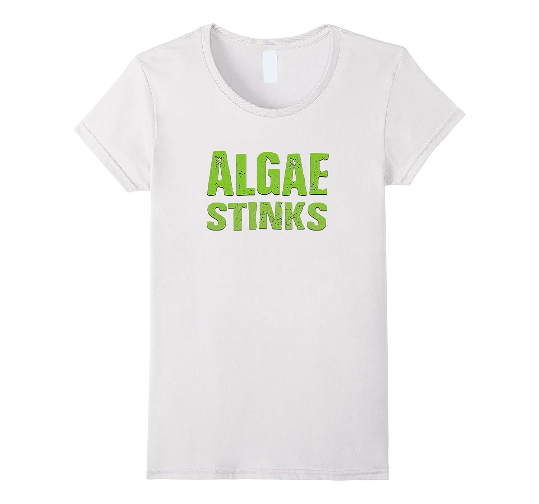 Algae Stinks – Fun Trendy T-Shirt