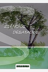 SILENCIOS DESATADOS: Antología poética (Spanish Edition) Kindle Edition