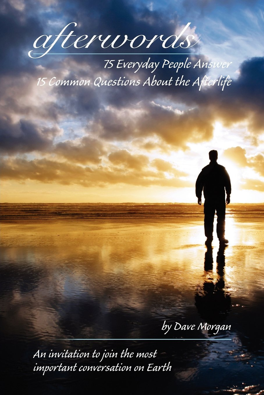 afterwords: 75 Everyday People Answer 15 Common Questions About the Afterlife ebook