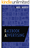 Facebook Advertising: Utilizzo strategico della piattaforma pubblicitaria di Facebook. (Social Media Advertising Vol. 1)