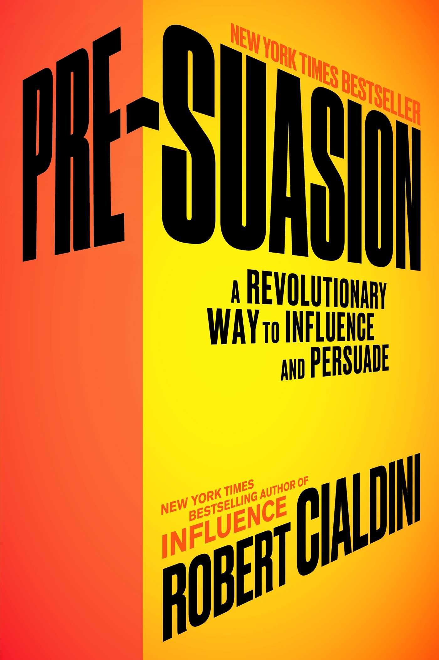 pre suasion a revolutionary way to influence and persuade robert