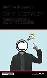 Capire il copyright: Percorso guidato nel diritto d'autore (CopyLeft Italia)