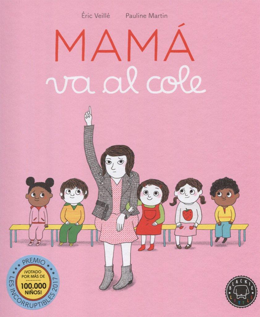 Mamá va al cole: Amazon.co.uk: Veillé, Éric: 9788416290970: Books