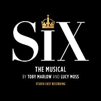 Six: The Musical (Studio Cast Recording)