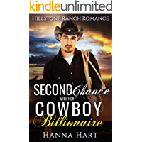 Second Chance With Her Cowboy Billionaire (Hillstone Ranch Romance)
