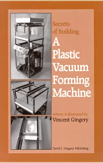 Do it yourself vacuum forming for the hobbyist amazon books the secrets of building a plastic vacuum forming machine solutioingenieria Image collections