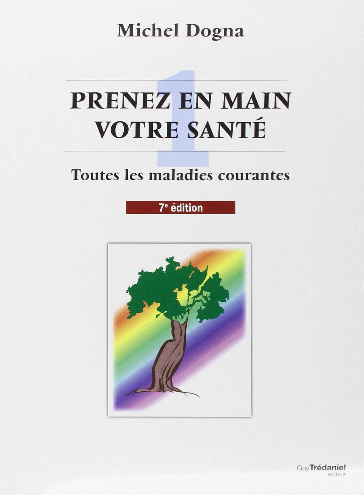 Amazon.fr - Prenez en main votre santé : toutes les maladies courantes -  Michel Dogna - Livres