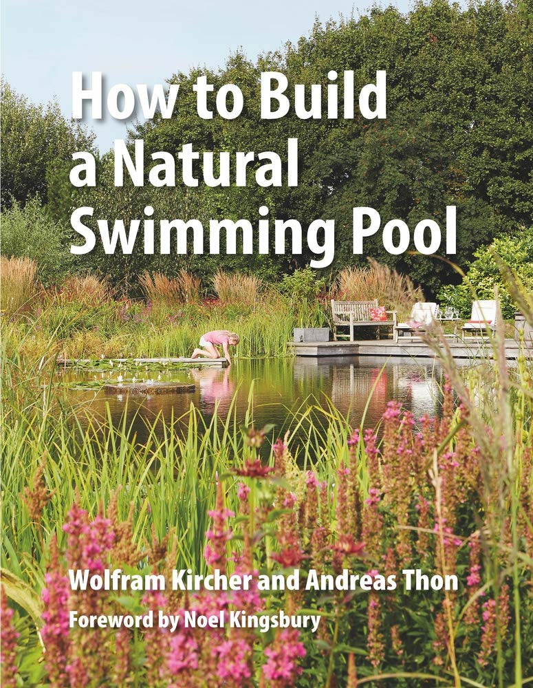 How to Build a Natural Swimming Pool: The Complete Guide to ...