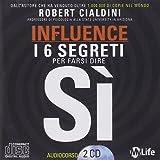Influence. Come spingere gli altri a dire di SI - Audiolibro con 2 CD audio