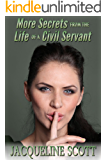 More Secrets from the Life of a Civil Servant