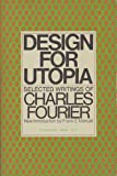 Design for Utopia: Selected Writings of Charles Fourier