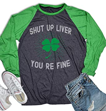 5751133b3 Shut Up Liver Youre Fine St Patrick Day Shamrock Shirt St Patrick's  Baseball Shirt Men Women's