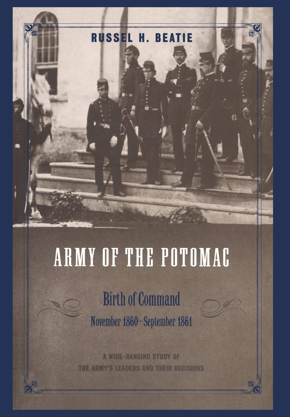 Army Of The Potomac  Birth Of Command November 1860   September 1861