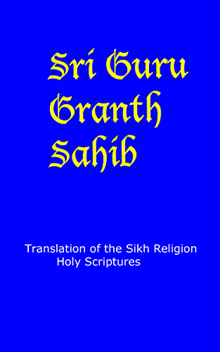 Guru Granth Sahib - English Translation: Sikh Religion Holy Scriptures