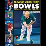 BOWLS: Skills, Techniques, Tactics (Crowood Sports Guides)