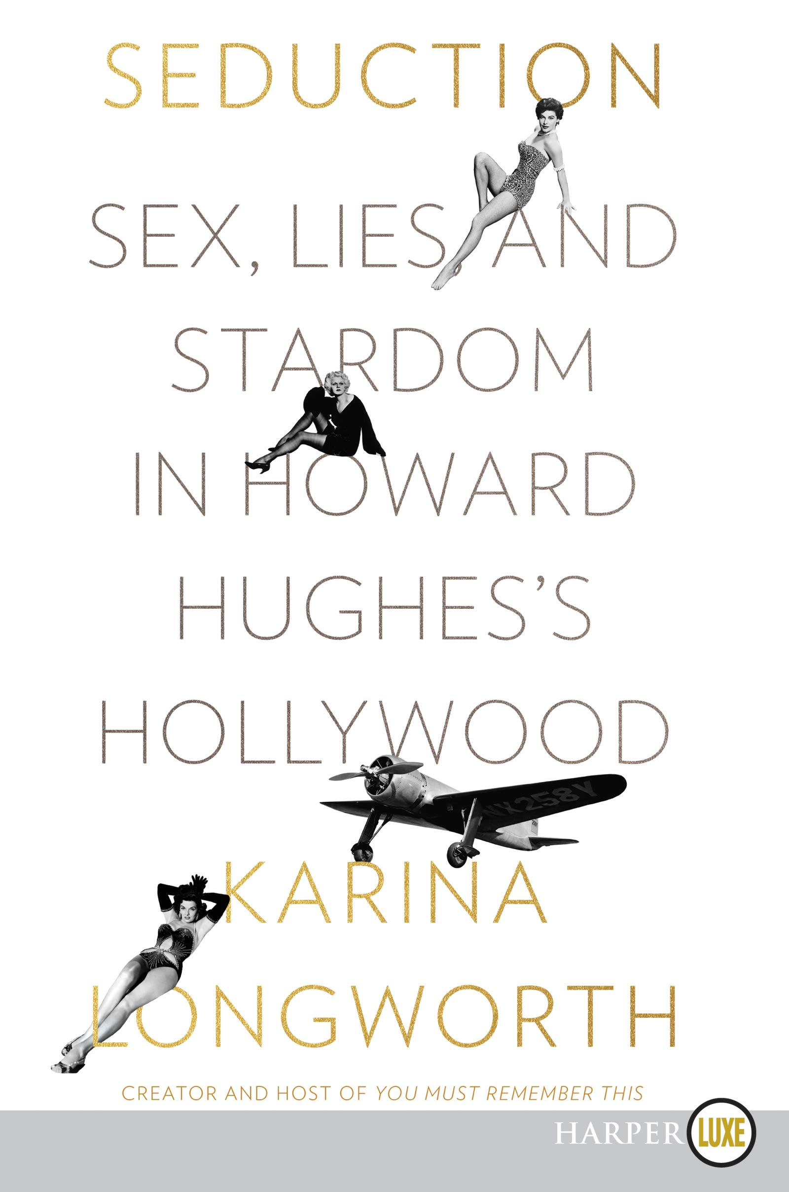 Seduction Sex Lies And Stardom In Howard Hughess Hollywood