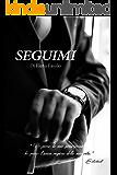 SEGUIMI (TRILOGIA EROTICA Vol. 3)