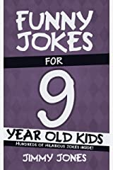 Funny Jokes For 9 Year Old Kids: Hundreds of really funny, hilarious Jokes, Riddles, Tongue Twisters and Knock Knocks for 9 year old kids! (Let's Laugh Series All Ages 5-12 Book 5) Kindle Edition