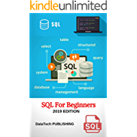 DataTech Publishing SQL: SQL A Step-by-Step Guide for Absolute Beginners, 2019 Edition.
