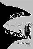As The Flies Crow