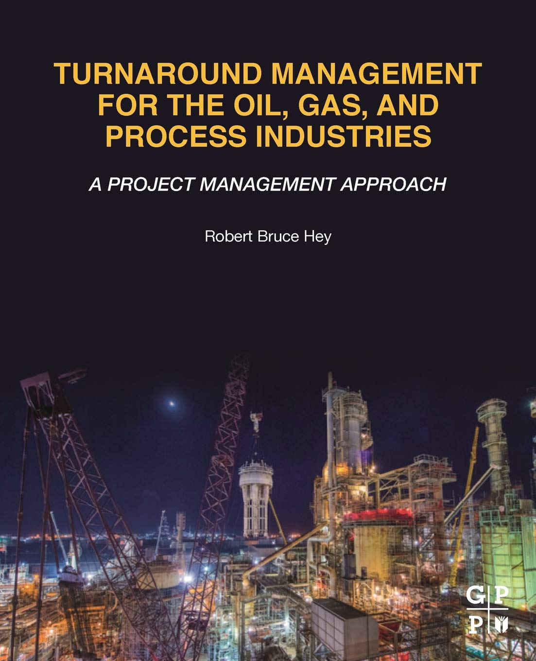 Turnaround Management For The Oil Gas And Process Industries  A Project Management Approach