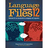 Language Files: Materials for an Introduction to Language and Linguistics, 12th Edition