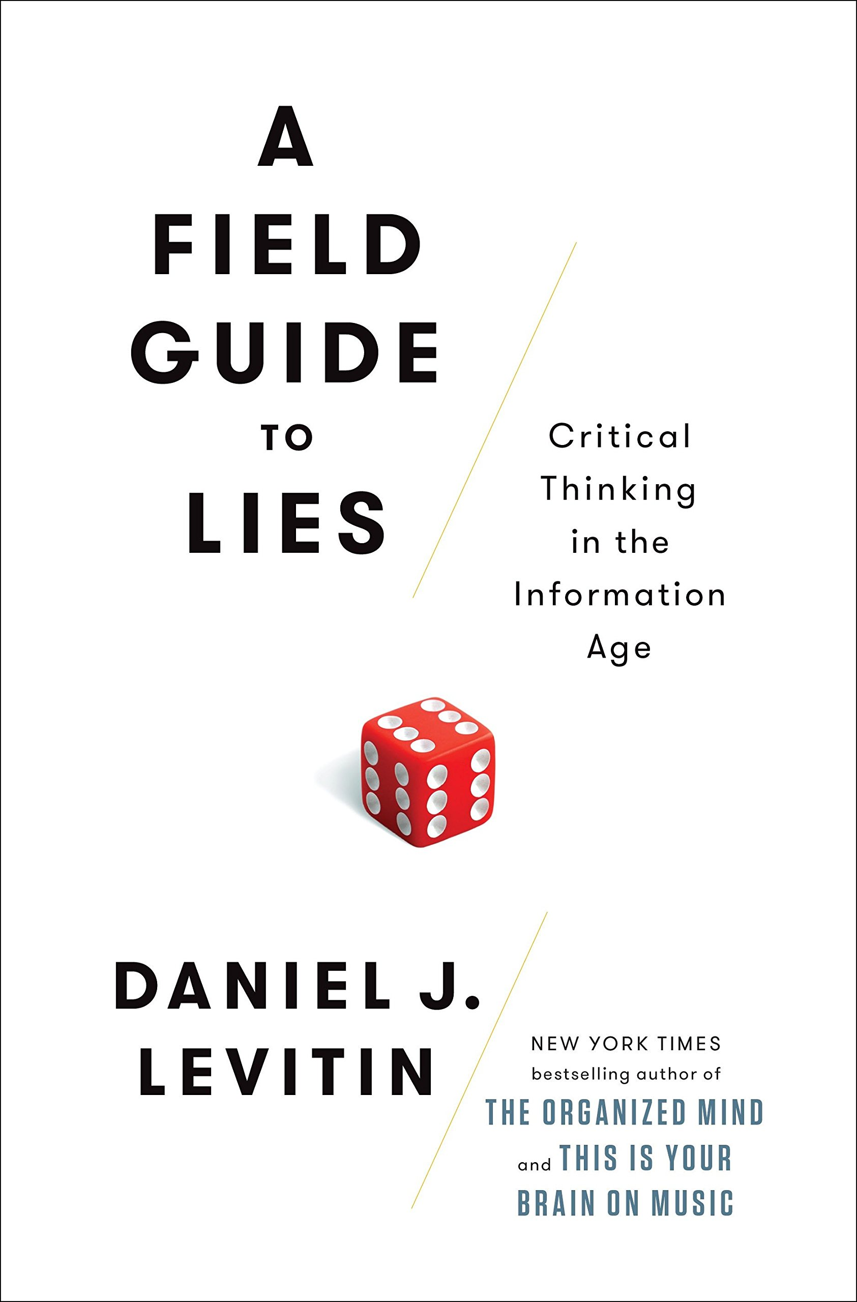 A Field Guide to Lies: Critical Thinking in the Information Age ebook