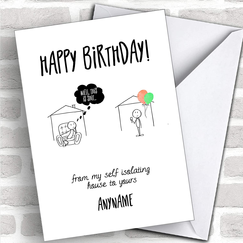 Happy Birthday from My Self Isolation Home to Yours Coronavirus Quarantine  Greetings Card
