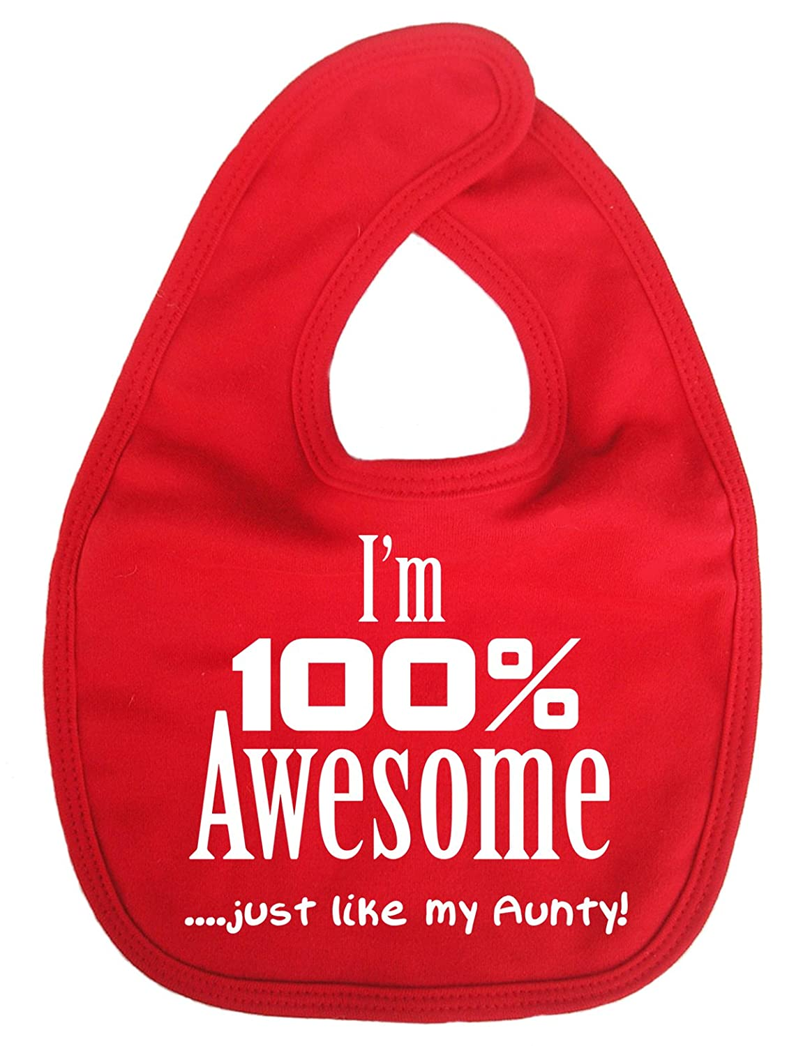 Dirty Fingers, I'm 100% awesome just like my Aunty, Baby Unisex Bib, White DFBIB100%awesomeW