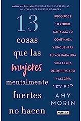 13 cosas que las mujeres mentalmente fuertes no hacen (Spanish Edition) Kindle Edition