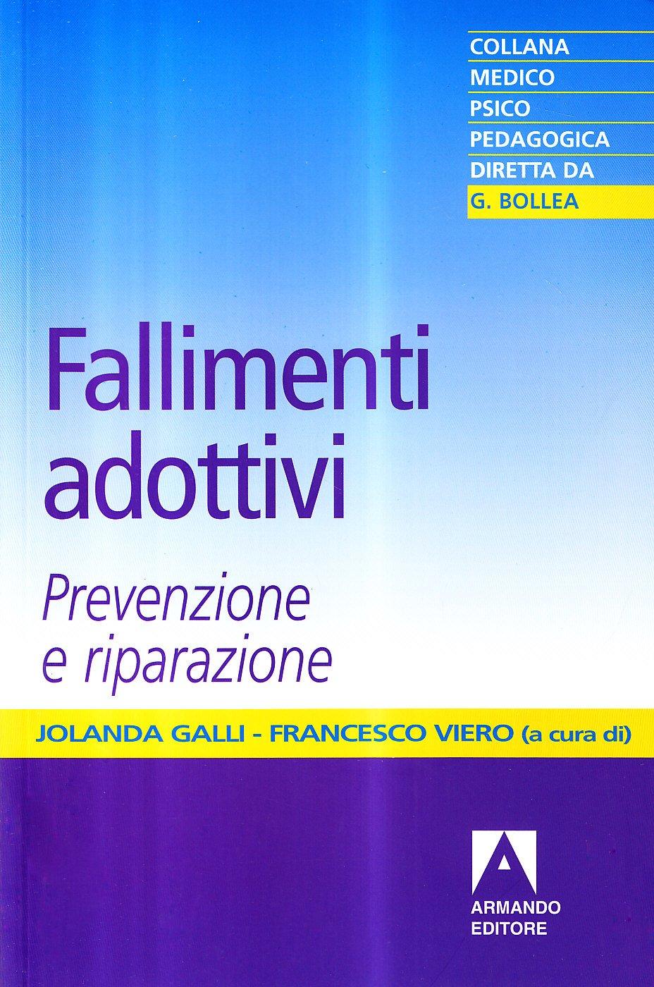 Fallimenti adottivi. Prevenzione e riparazione Copertina flessibile – 1 mag 2001 J. Galli F. Viero Armando Editore 8883581970