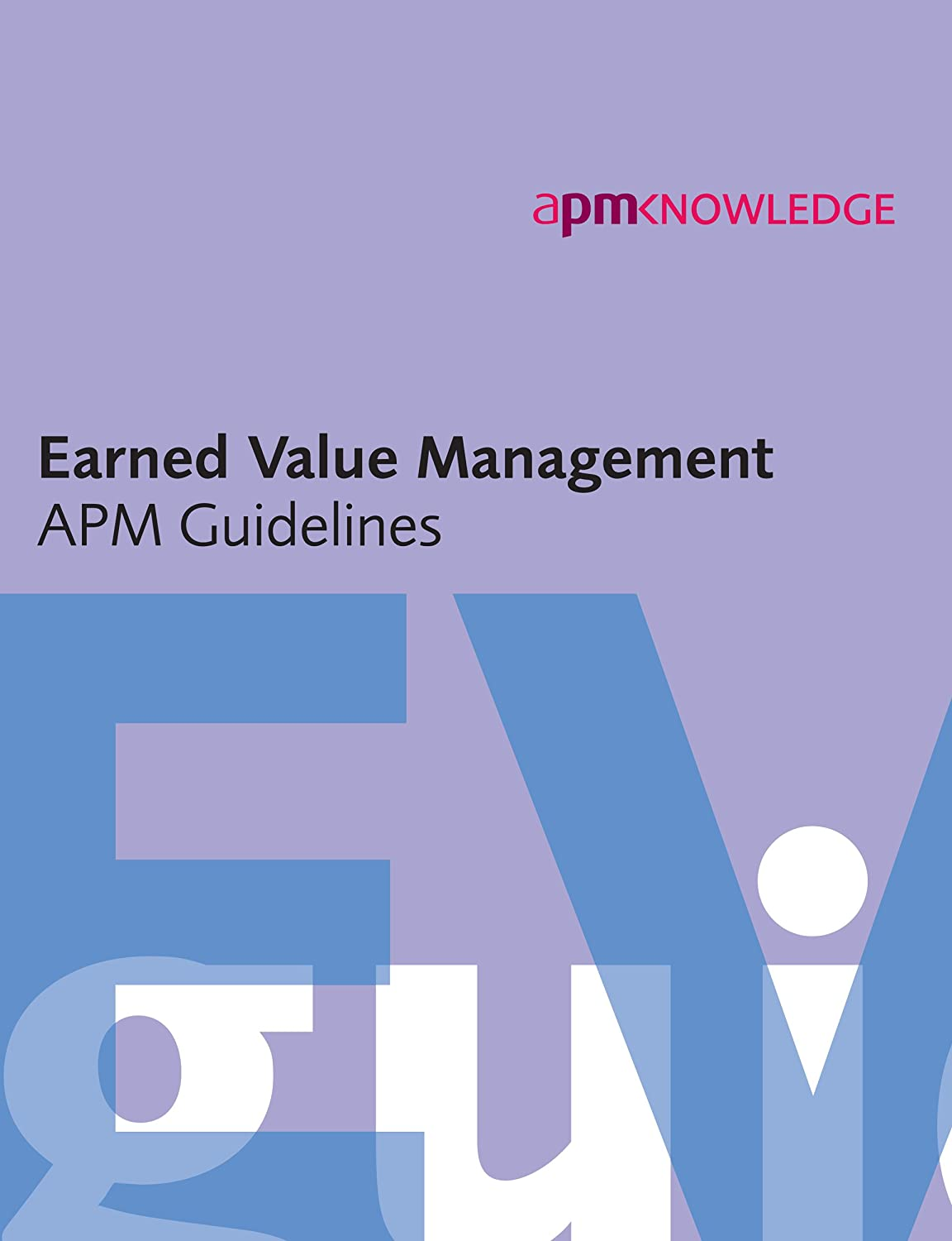 Earned Value Management: APM Guidelines