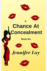 A Chance At Concealment: Book Six (Protector Series 6) Kindle Edition