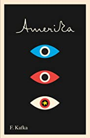 Amerika: The Missing Person: A New Translation, Based on the Restored Text (The Schocken Kafka Library) (English Edition)